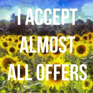 I ACCEPT ALMOST ALL OFFERS